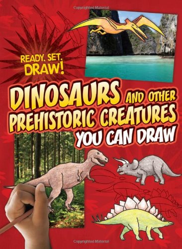 9780761341697: Dinosaurs and Other Prehistoric Creatures You Can Draw (Ready, Set, Draw!)