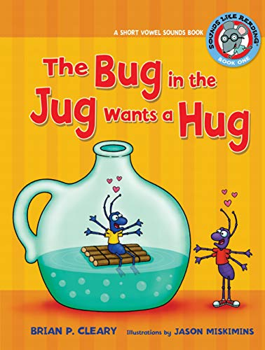 9780761342021: The Bug in the Jug Wants a Hug: A Short Vowel Sounds Book (Sounds Like Reading)