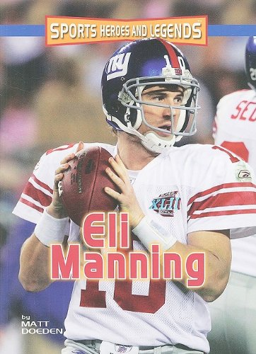 9780761342083: Eli Manning (Sports Heroes and Legends)