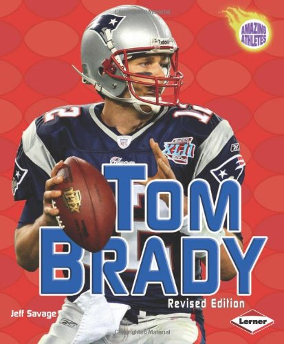 9780761342151: Tom Brady (Amazing Athletes)