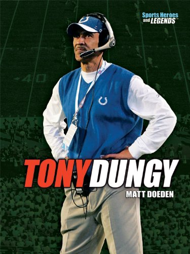 9780761342250: Tony Dungy (Sports Heroes & Legends) (Sports Heroes and Legends)