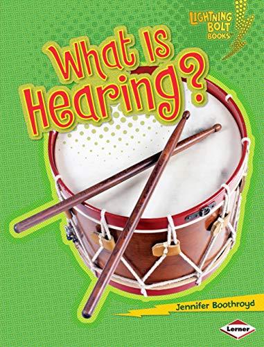 9780761342502: What Is Hearing? (Lightning Bolt Books) (Lightning Bolt Books: Your Amazing Senses (Library))