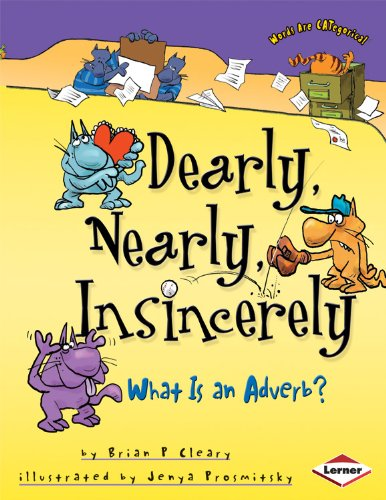 9780761342700: Dearly, Nearly, Insincerely: What is an Adverb? (Words are CATegorical)