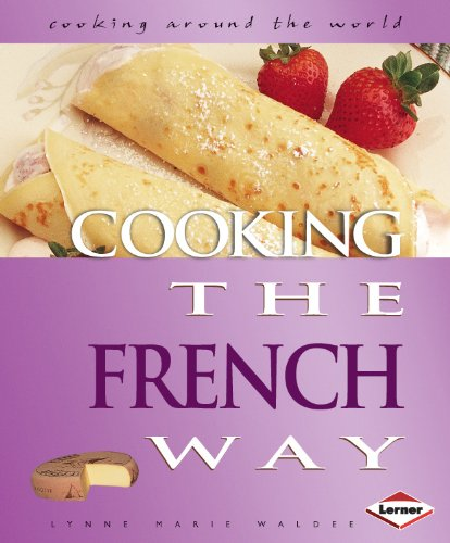 9780761342779: Cooking the French Way. Lynne Marie Waldee (Cooking Around the World)