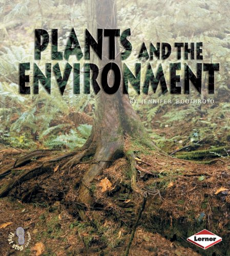 9780761343042: Plants and the Environment (First Step Non-fiction - Ecology)