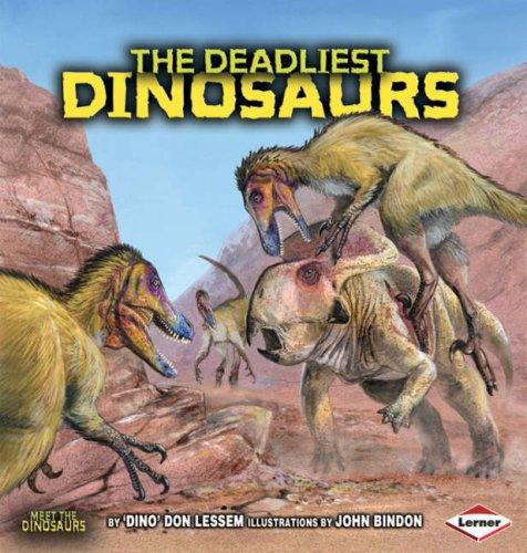 9780761343400: The Deadliest Dinosaurs (Meet the Dinosaurs)
