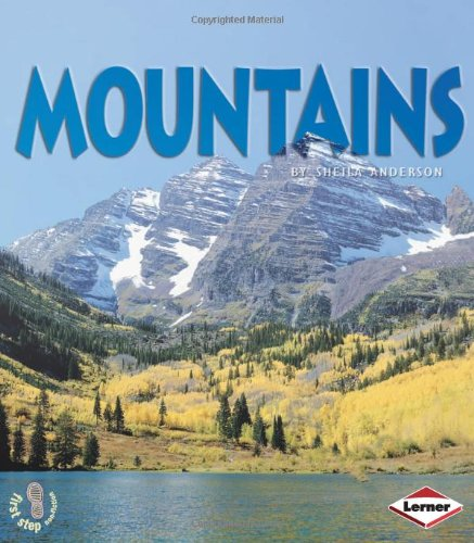 9780761343677: Mountains (First Step Non-fiction - Landforms)