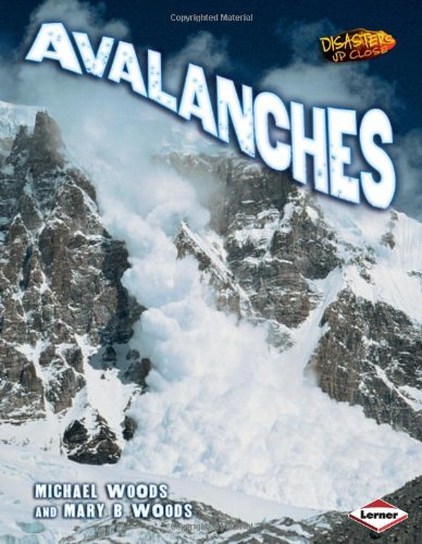 9780761344049: Avalanches (Disasters Up Close)