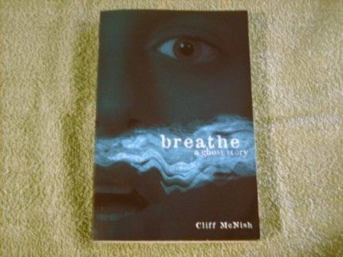 Breathe a Ghost Story.: Cliff McNish