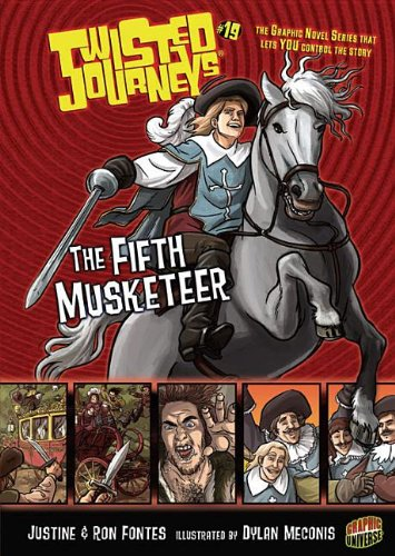 The Fifth Musketeer (Twisted Journeys) (0761345949) by Justine Fontes; Ron Fontes