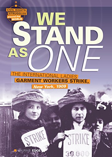 We Stand as One: The International Ladies Garment Workers Strike, New York, 1909 (Library Binding):...