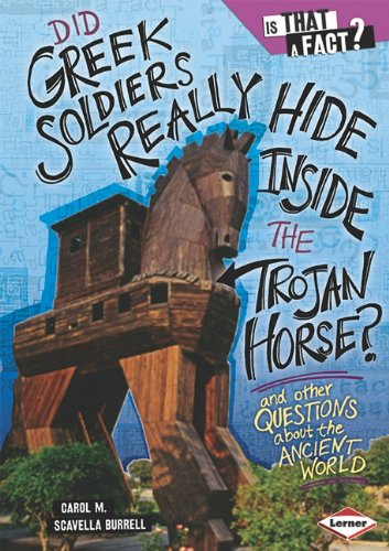 9780761349129: Did Greek Soldiers Really Hide Inside the Trojan Horse?: And Other Questions about the Ancient World (Is That a Fact?)