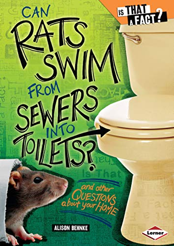 9780761349143: Can Rats Swim from Sewers into Toilets?: And Other Questions About Your Home (Is That a Fact?)
