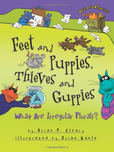 9780761349181: Feet and Puppies, Thieves and Guppies: What Are Irregular Plurals? (Words Are Categorical)