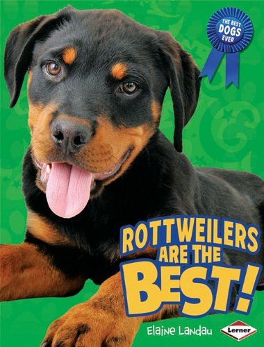 9780761350590: Rottweilers Are the Best! (The Best Dogs Ever)