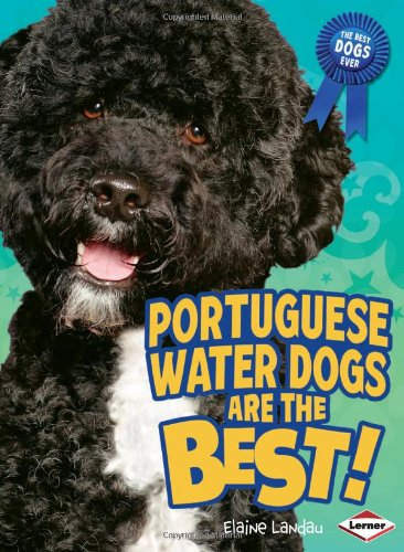 9780761350606: Portuguese Water Dogs Are the Best! (The Best Dogs Ever)