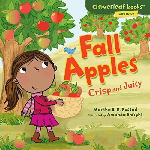 Fall Apples: Crisp and Juicy (Library Binding): Martha E.H. Rustad