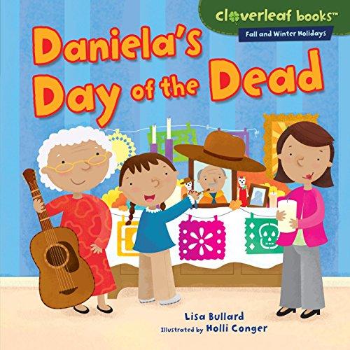 Daniela's Day of the Dead (Cloverleaf Books: Fall and Winter Holidays): Lisa Bullard