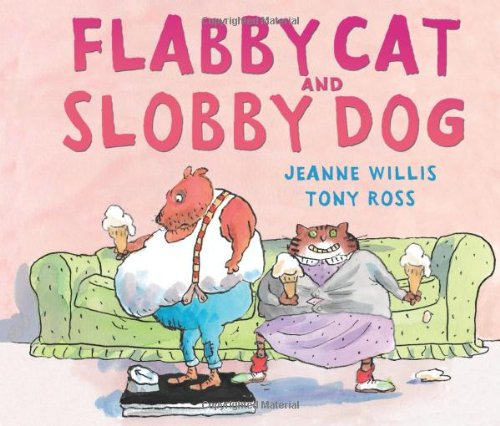 Flabby Cat and Slobby Dog: Jeanne Willis