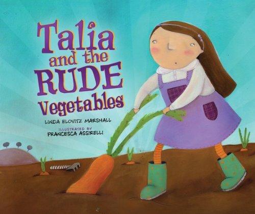 Talia and the Rude Vegetables (High Holidays): Linda Elovitz Marshall