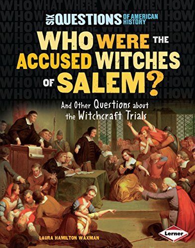9780761352259: Who Were the Accused Witches of Salem?: And Other Questions about the Witchcraft Trials (Six Questions of American History)