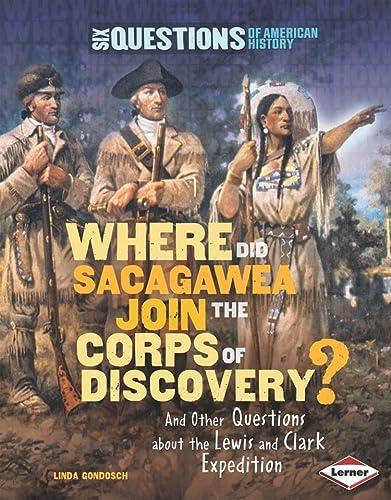 Where Did Sacagawea Join the Corps of: Linda Gondosch