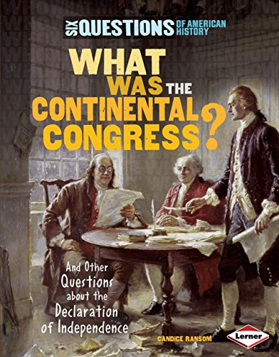 9780761352273: What Was the Continental Congress?: And Other Questions About the Declaration of Independence (Six Questions of American History)