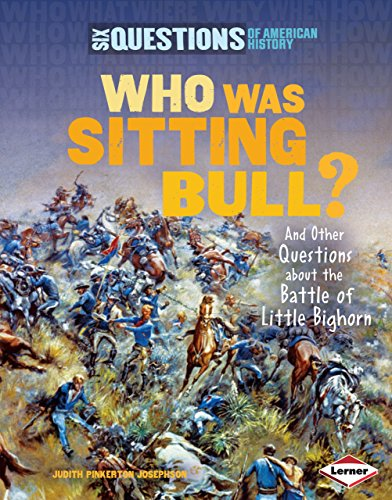 Who Was Sitting Bull?: And Other Questions About the Battle of Little Bighorn (Six Questions of ...