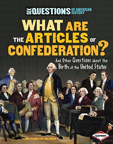 9780761353300: What Are the Articles of Confederation?: And Other Questions About the Birth of the United States (Six Questions of American History)