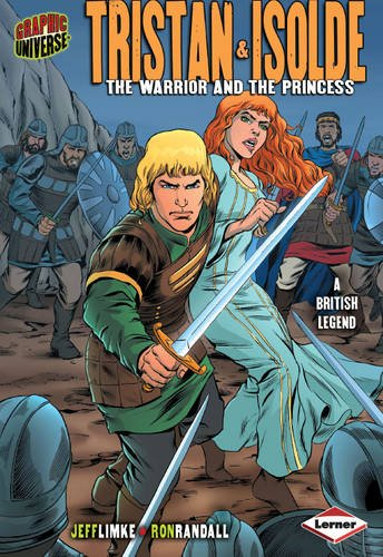 9780761353966: Tristan and Isolde: The Warrior and the Princess (Graphic Myths and Legends)