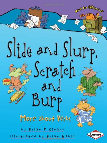 9780761354024: Slide and Slurp, Scratch and Burp: More About Verbs