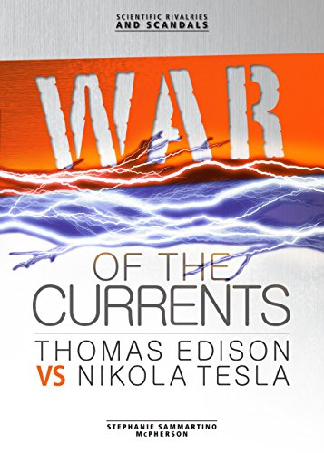 9780761354871: War of the Currents: Thomas Edison vs Nikola Tesla (Scientific Rivalries and Scandals)