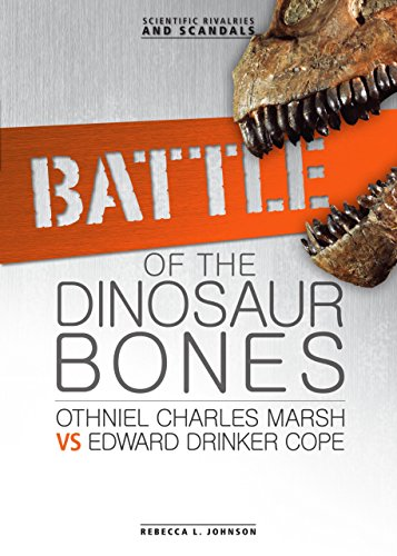 9780761354888: Battle of the Dinosaur Bones: Othniel Charles Marsh vs Edward Drinker Cope (Scientific Rivalries and Scandals)