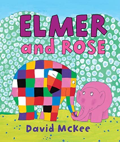 9780761354932: Elmer and Rose (Elmer Books)