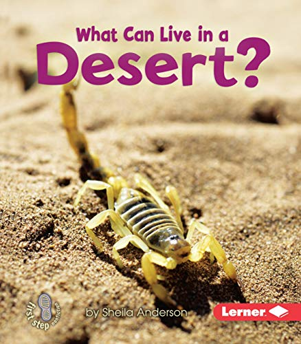 9780761356745: What Can Live in a Desert? (First Step Nonfiction - Animal Adaptations)
