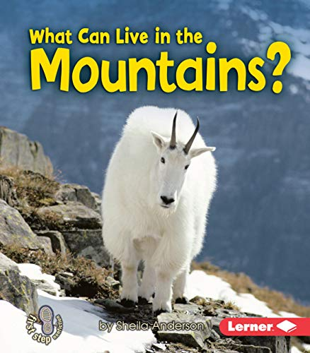 9780761356769: What Can Live in the Mountains? (First Step Nonfiction: Animal Adaptations)