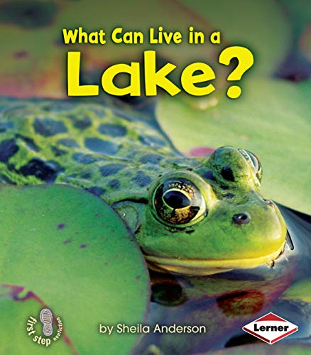 9780761356776: What Can Live in a Lake? (First Step Nonfiction: Animal Adaptations)