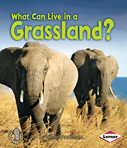 9780761356783: What Can Live in a Grassland? (First Step Nonfiction: Animal Adaptations)