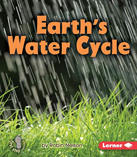 9780761356806: Earth's Water Cycle (First Step Nonfiction - Discovering Nature's Cycles)