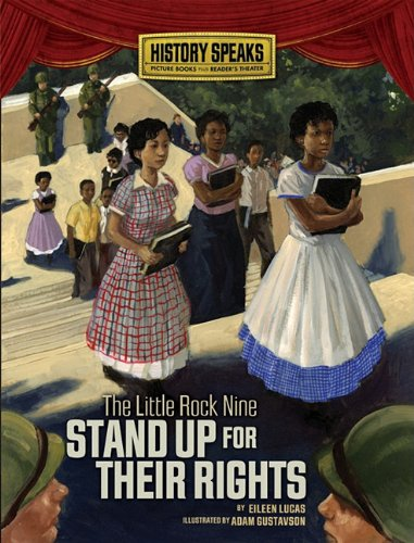 The Little Rock Nine Stand Up for Their Rights (History Speaks: Picture Books Plus Reader's ...