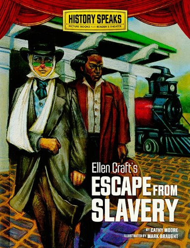 9780761358756: Ellen Craft's Escape from Slavery (History Speaks: Picture Books Plus Reader's Theater)