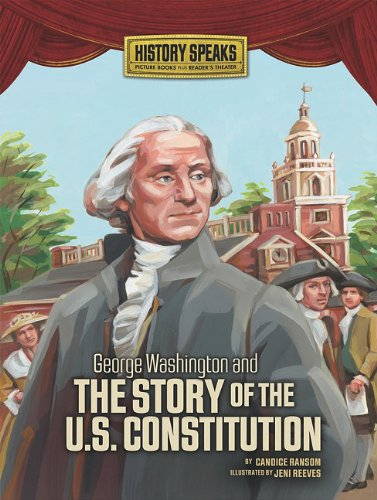 George Washington and the Story of the U.S. Constitution (History Speaks: Picture Books Plus Reader...