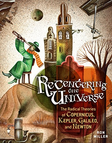 9780761358855: Recentering the Universe: The Radical Theories of Copernicus, Kepler, Galileo, and Newton