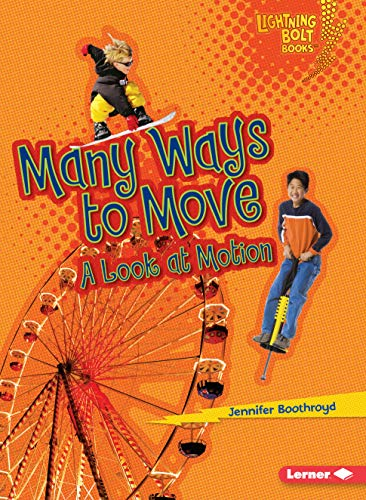 9780761360605: Many Ways to Move: A Look at Motion (Lightning Bolt Books)