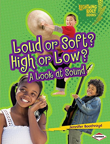 9780761360919: Loud or Soft? High or Low?: A Look at Sound (Lightning Bolt Books: Exploring Physical Science)