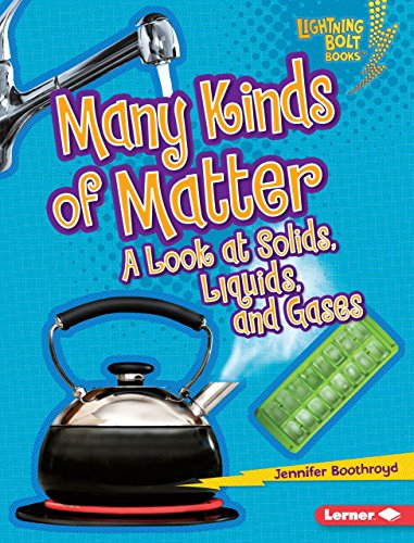 9780761360964: Many Kinds of Matter: A Look at Solids, Liquids, and Gases (Lightning Bolt Books)