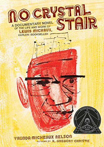 No Crystal Stair : a Documentary Nove of the Life and Work of Lewis Michaux, Harlem Bookseller