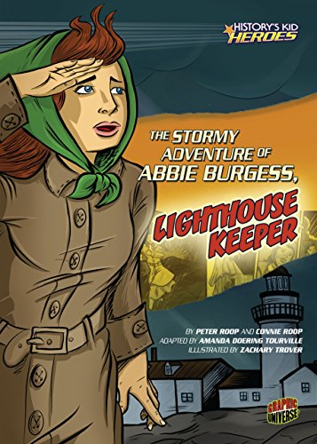 The Stormy Adventure of Abbie Burgess, Lighthouse Keeper (History's Kid Heroes): Roop, Peter; ...
