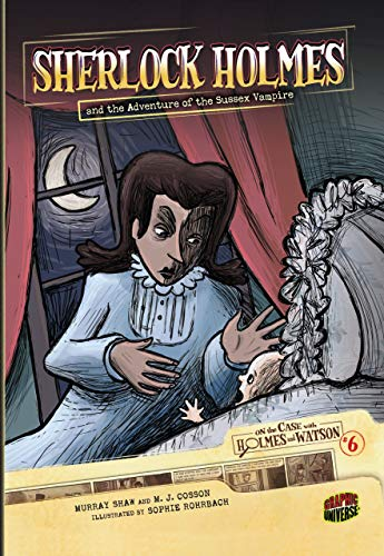 On the Case with Holmes and Watson 6: Sherlock Holmes and the Adventure of the Sussex Vampire
