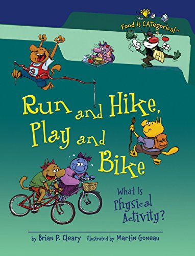9780761363903: Run and Hike, Play and Bike: What Is Physical Activity? (Food Is Categorical)